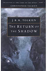 The Return of the Shadow: The History of The Lord of the Rings, Part One (The History of Middle-Earth, Vol. 6) Paperback