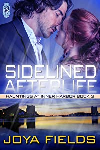 Sidelined Afterlife (Hauntings at Inner Harbor Book 3)
