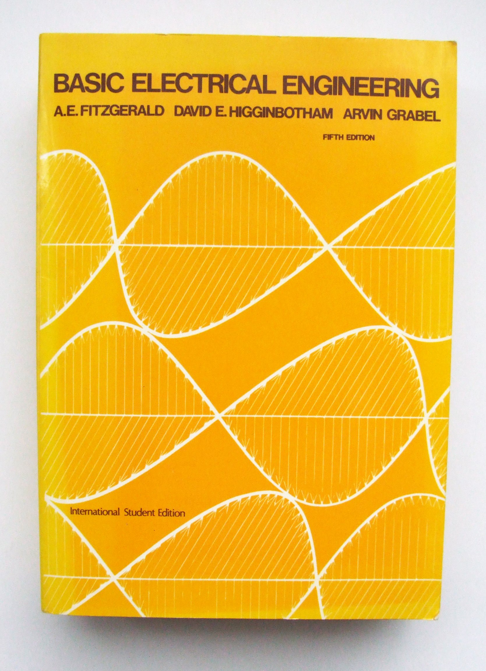 Basic Electrical Engineering: A.E. Fitzgerald, David E Higginbotham ...