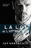La Loi de l'Attraction (French Edition)