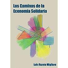 LOS CAMINOS DE LA ECONOMÍA SOLIDARIA (Spanish Edition) Aug 28, 2017