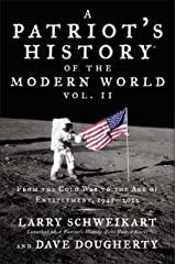 Patriot's History® of the Modern World, Vol. II: From the Cold War to the Age of Entitlement, 1945-2012 Kindle Edition