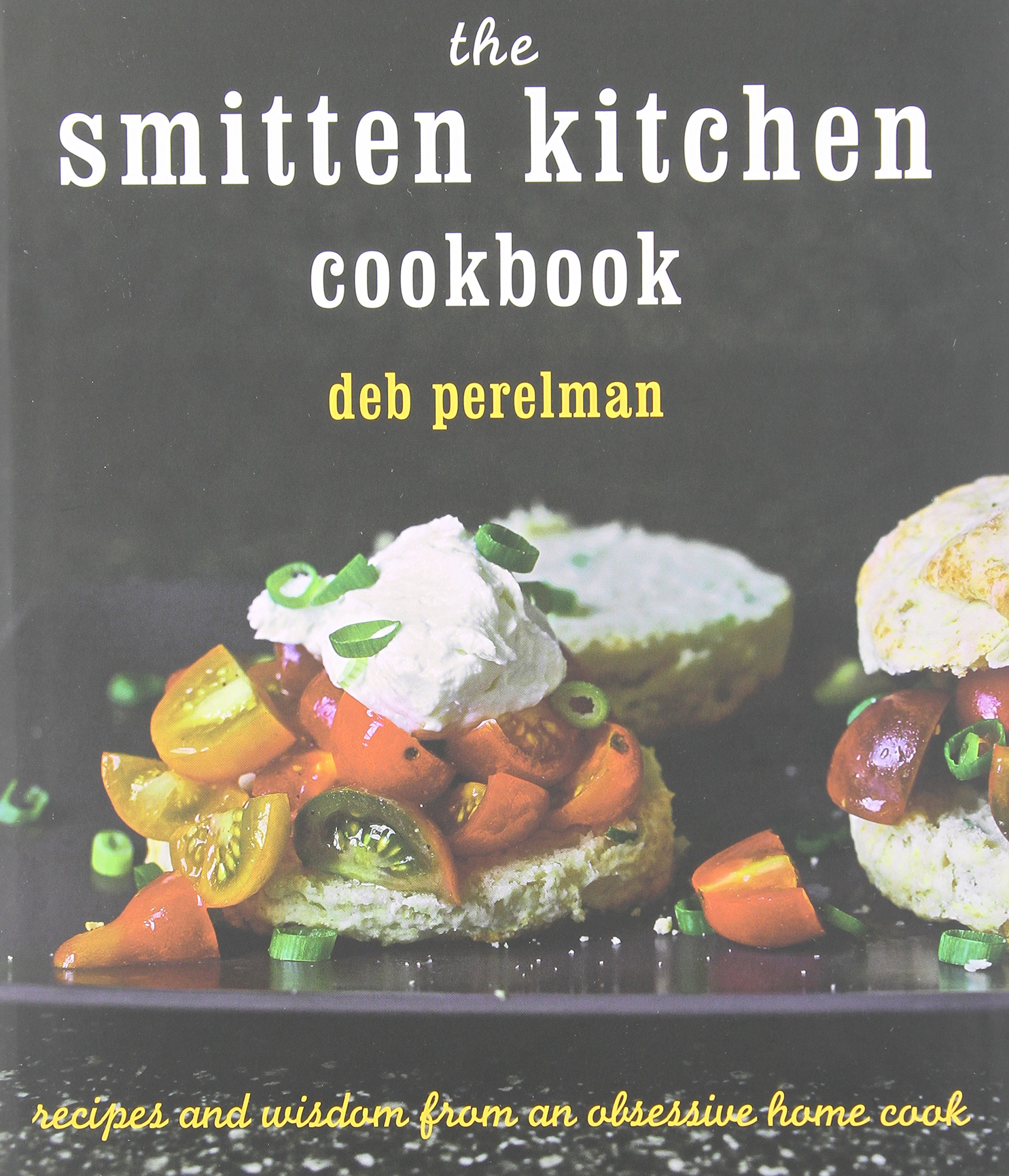 The Smitten Kitchen Cookbook Deb Perelman 9780449015797