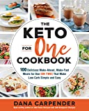 The Keto For One Cookbook: 100 Delicious Make-Ahead, Make-Fast Meals for One (or Two)