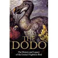 The Dodo: The History and Legacy of the Extinct Flightless Bird (English Edition)