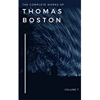 The Complete Work of Thomas Boston: Volume 7 (English Edition)