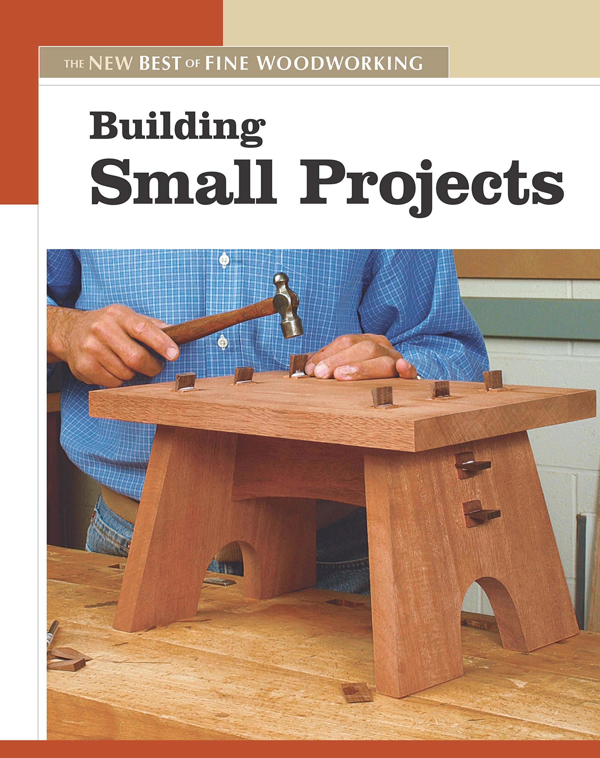 Building Small Projects New Best Of Fine Woodworking New Best Of