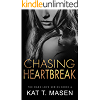 Chasing Heartbreak: A Friends-to-Lovers Romance (Dark Love Series Book 6)