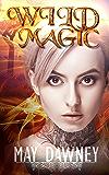 Wild Magic (The Veil Chronicles Book 1) (English Edition)