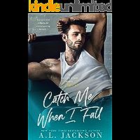 Catch Me When I Fall: A Falling Stars Standalone Novel