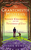 Sidney Chambers and The Persistence of Love (Grantchester Book 6)