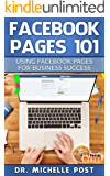 Facebook Pages 101: USING FACEBOOK PAGES FOR BUSINESS SUCCESS (Social Bytes)