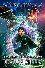 Dragon Spells: A Curse Breaker's Companion Novel Kindle Edition
