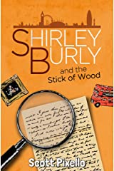 Shirley Burly and the Stick of Wood Kindle Edition