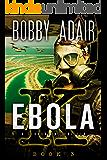 Ebola K: A Terrorism Thriller: Book 3