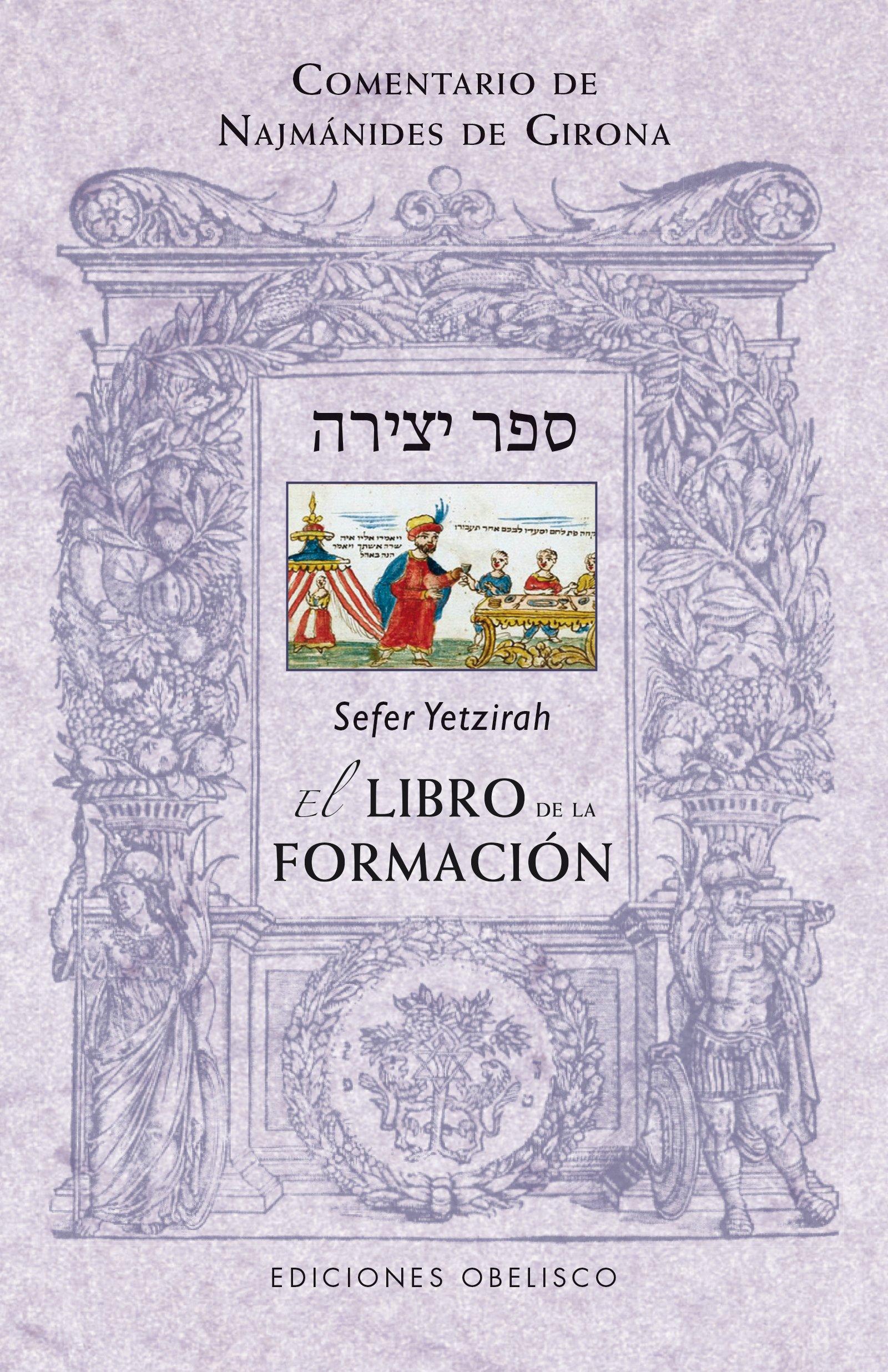 Sefer yetzirah. El libro de la formacion: 1 (CABALA Y JUDAISMO)