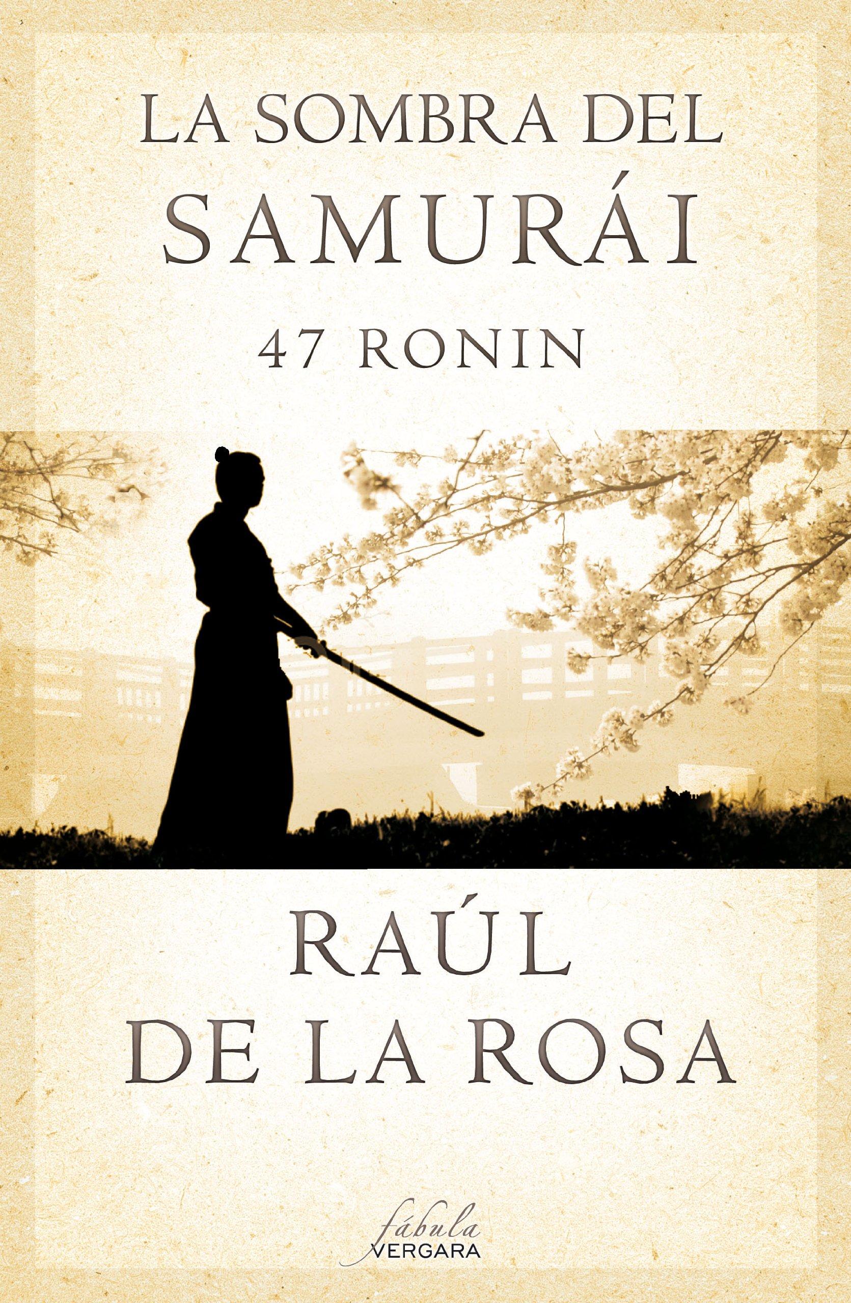 La sombra del samurái. 47 Ronin (Varios): Amazon.es: Raúl de la Rosa: Libros