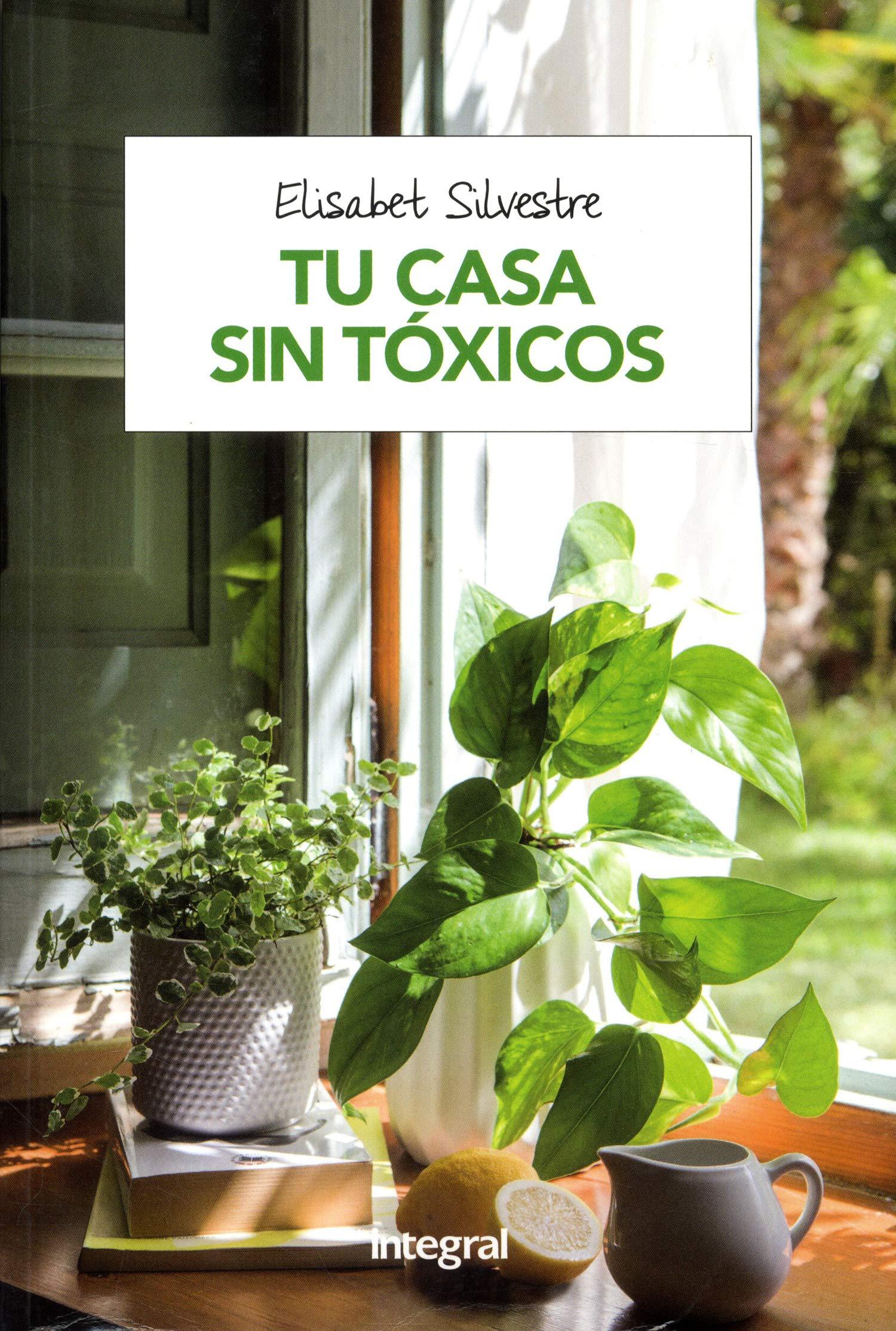 Tu casa sin tóxicos (SALUD): Amazon.es: Silvestre, Elisabet: Libros