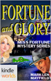 The Miss Fortune Series: Fortune and Glory (Kindle Worlds Novella) (Miss Fortune Adventure Book 2)