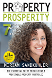 Property Prosperity: 7 Steps to Investing Like an Expert