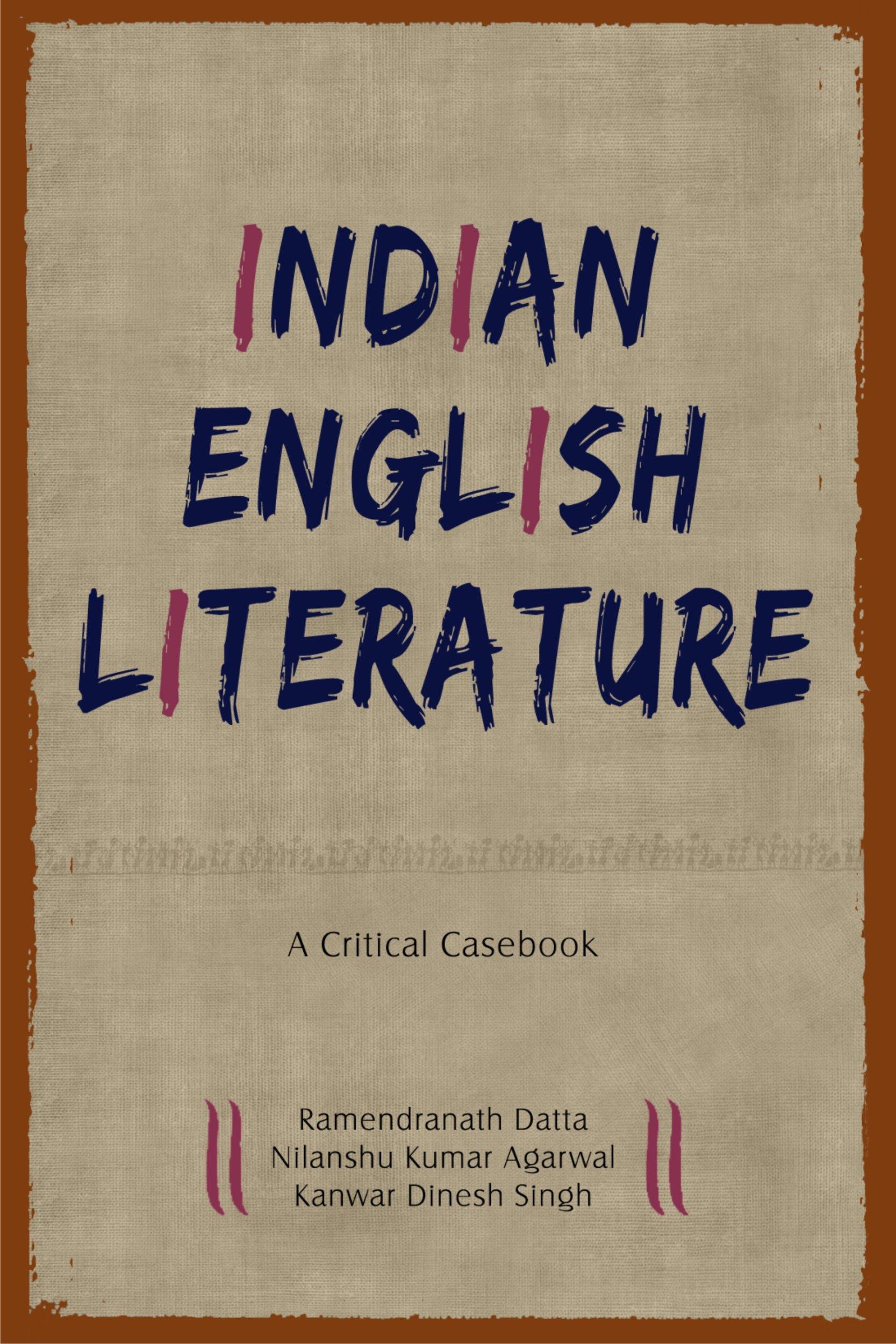 Indian English Literature  A Critical Casebook