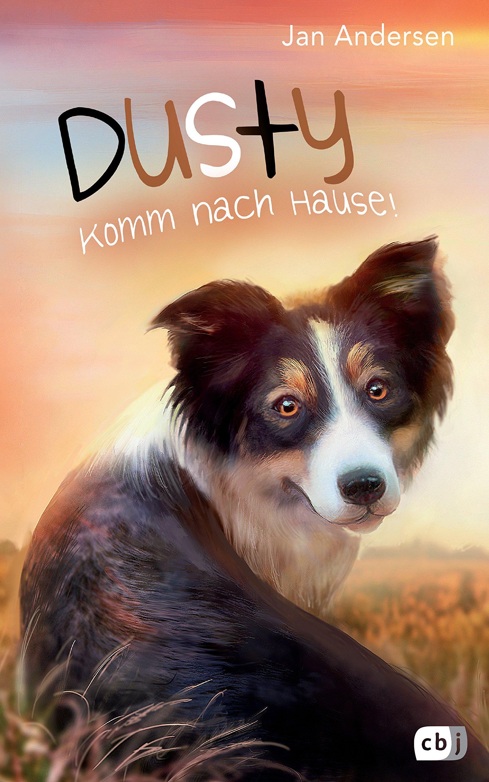 Dusty - Komm nach Hause! (Die Dusty-Reihe, Band 3)