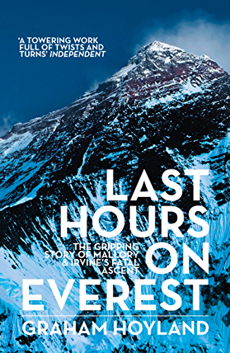 Last Hours on Everest: The gripping story of Mallory and Irvine�s fatal ascent