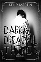 Dark and Dreadful Things (Haunted Houses Book 3) Kindle Edition