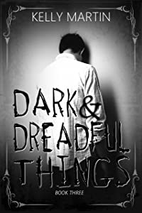 Dark and Dreadful Things (Haunted Houses Book 3)
