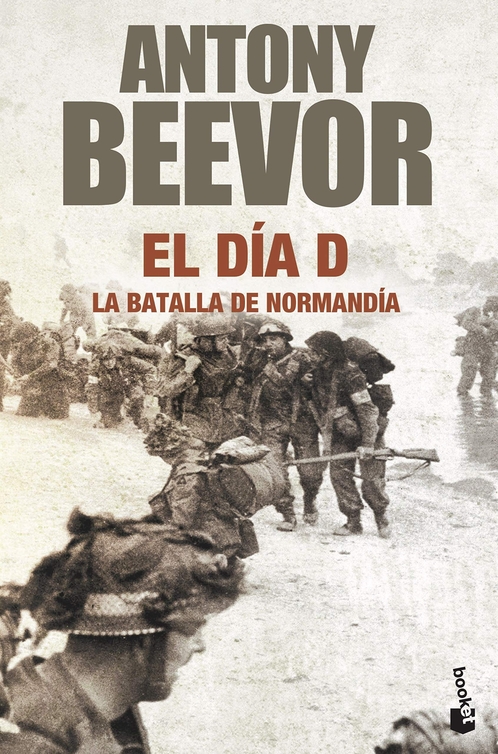 El Día D (Biblioteca Antony Beevor): Amazon.es: Beevor, Antony, Lozoya, Teófilo de, Rabasseda, Joan: Libros