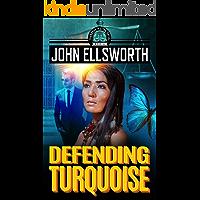 Defending Turquoise (Thaddeus Murfee Legal Thriller Series Book 5)