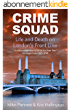 Crime Squad: Life and Death on London's Front Line (English Edition)