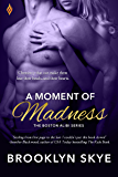 A Moment of Madness (Boston Alibi Book 2)