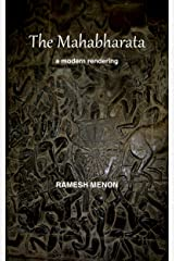 THE MAHABHARATA: A Modern Rendering Kindle Edition