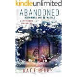 ABANDONED: A Lively Deadmarsh Novel - A Canadian Paranormal Mystery Thriller Book 2: Beginnings and Betrayals