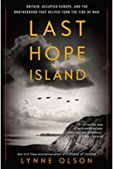 Last Hope Island: Britain, Occupied Europe, and the Brotherhood That Helped Turn the Tide of War Kindle Edition