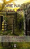 Die Tore nach Thulien - 4. Episode - Grüfte und Katakomben: Leuenburg
