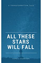All These Stars Will Fall (Transformation Tales) Kindle Edition