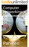 Computer Networking Fundamentals: Volume-I