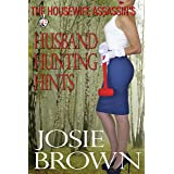 The Housewife Assassin's Husband Hunting Hints (Funny Romantic Mystery Series) (Housewife Assassin Series Book 12)