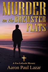 Murder on the Brewster Flats: A Gus LeGarde Mystery (LeGarde Mysteries Book 12) Kindle Edition