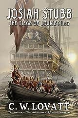 Josiah Stubb: The Siege of Louisbourg Kindle Edition