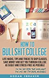 How to Bullshit College:: Life Hacks, Tips and