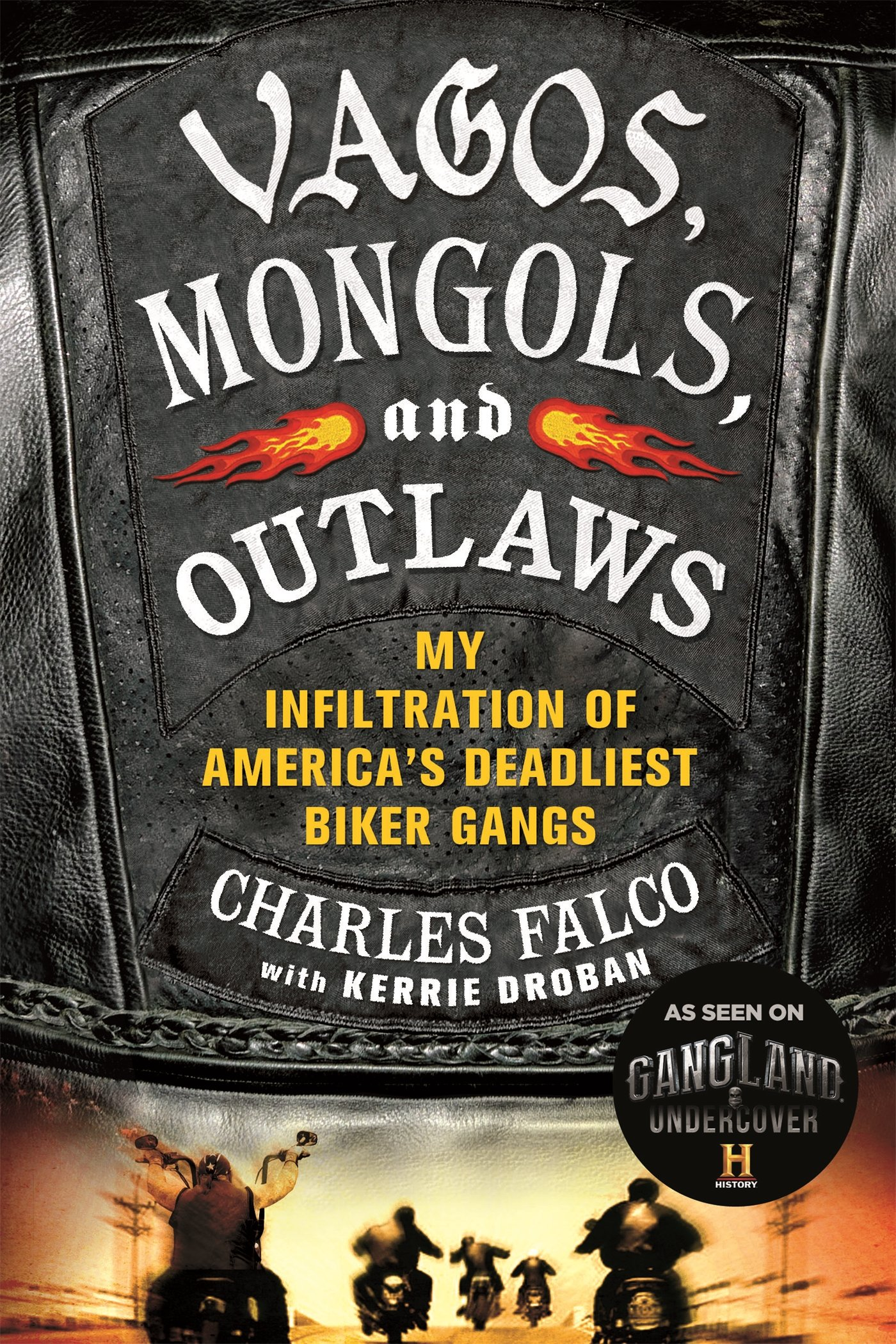 Vagos, Mongols, and Outlaws: My Infiltration of America's Deadliest