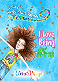 I Love Being Free: Inspiring poems for children ages 4-8 (Lolli's Happy Heart Rhymes Book 1)