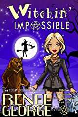 Witchin' Impossible (Witchin' Impossible Cozy Mysteries Book 1) Kindle Edition