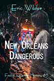 New Orleans Dangerous: A Wyatt Thomas New Orleans paranormal investigation (Wyatt Thomas mystery Book 8) (French Quarter Mystery)