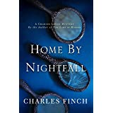 Home by Nightfall: A Charles Lenox Mystery (Charles Lenox Mysteries Book 9)