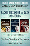 The Rachel Alexander and Dash Mysteries: This Dog for Hire, The Dog Who Knew Too Much, and A Hell of a Dog
