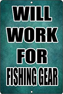 Rogue River Tactical Funny Will Work for Fishing Gear Metal Tin Sign Wall Decor Man Cave Bar Fish Boat